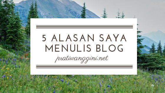 alasan saya menulis blog