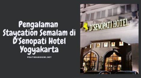 cover pengalaman staycation semalam di d'senopati hotel yogyakarta